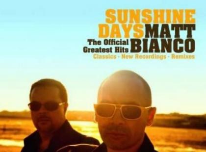 "Matt Bianco ""Sunshine Days - The Official Greatest Hits"""