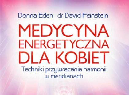 Medycyna energetyczna dla kobiet. Techniki przywracania harmonii w meridianach - recenzja