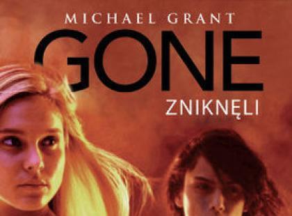 """Michael Grant, """"GONE. Zniknęli. Faza czwarta: Plaga"""""""