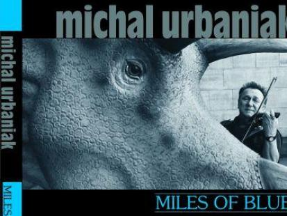 "Michał Urbaniak ""Miles of Blue"""