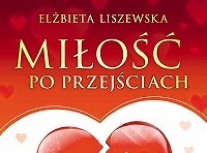 Miłość po przejściach/ Elżbieta Liszewska/ Studio Astropsychologii