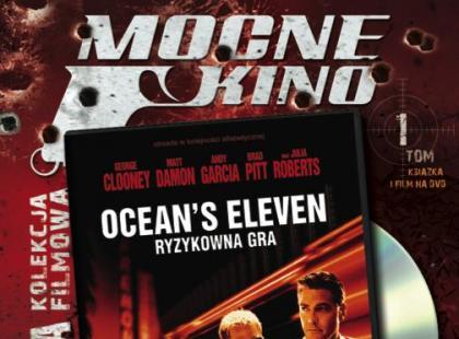 Mocne Kino - Ocean's Eleven: Ryzykowna gra