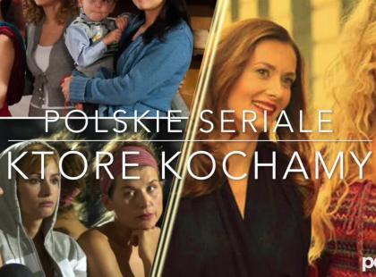 Najbardziej kultowe polskie seriale, których nie da sięzapomnieć