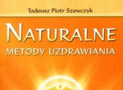 """Naturalne metody uzdrawiania"" – recenzja"
