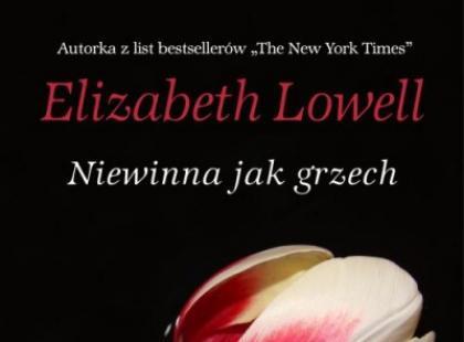 """""""Niewinna jak grzech"""" Elizabeth Lowell"""