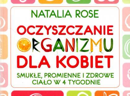 Oczyszczanie organizmu dla kobiet; Natalia Rose; wydawnictwo Studio Astropsychologii
