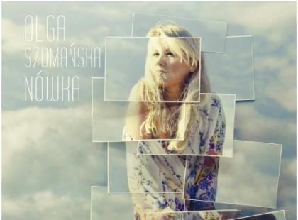"""Olga Szomańska """"Nówka"""""""