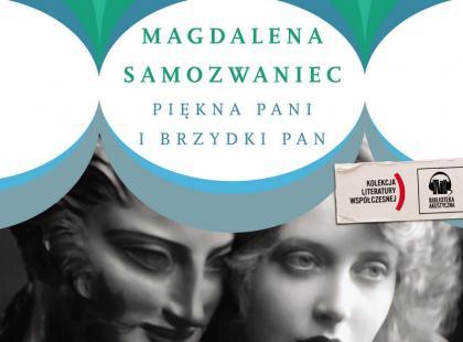 """""""Piękna pani i brzydki pan"""" Magdalena Samozwaniec"""