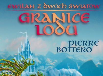"""Pierre Bottero """"Granice Lodu"""""""