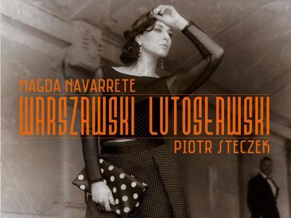 """Płyta """"Warszawski Lutosławski"""" Magdy Navarrete i Piotra Steczka"""