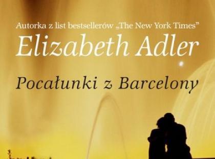 """Pocałunki z Barcelony"" Elizabeth Adler"