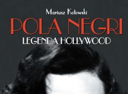 """Pola Negri. Legenda Hollywood"" - We-Dwoje.pl recenzuje"
