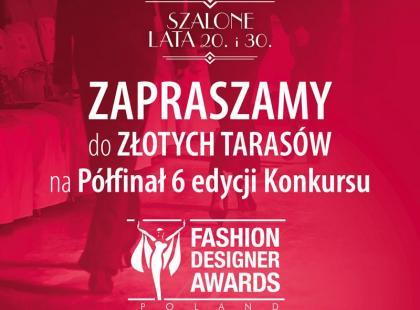 Półfinał 6. edycji Fashion Designer Awards w Złotych Tarasach