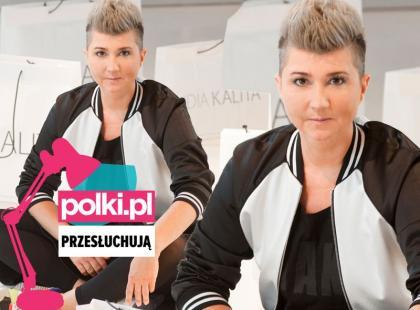 Polki.pl przesłuchują Lidię Kalitę