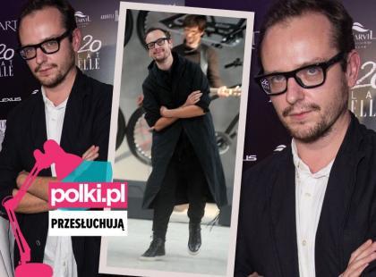 Polki.pl przesłuchują projektanta Michała Szulca