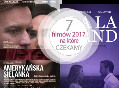 Polki.pl wybrały! Przebieramy nóżkami z myślą o premierach filmowych 2017 roku, których nie możemy siędoczekać