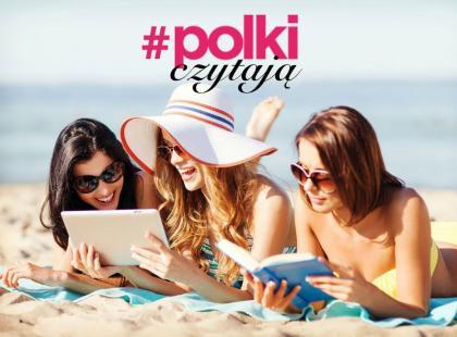 #POLKIczytają: zobacz, jakie książki weźmiemy ze sobą na wakacje