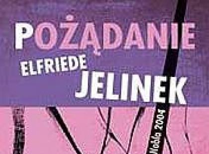 Pożądanie - Elfriede Jelinek