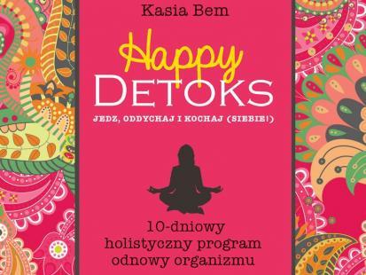 """Poznaj """"Happy detoks"""" Kasi Bem"""