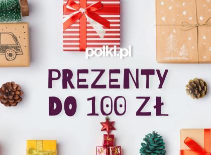 Prezenty gwiazdkowe do 100 zł
