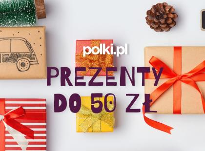 Prezenty gwiazdkowe do 50 zł