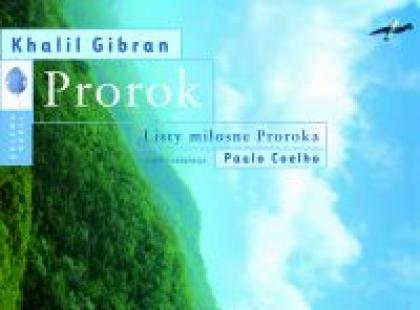 Prorok.Khalil Gibran Listy miłosne proroka - wybór i adaptacja Paul Coelho