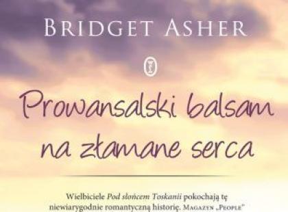 """""""Prowansalski balsam na złamane serca"""" - Polki.pl recenzują"""