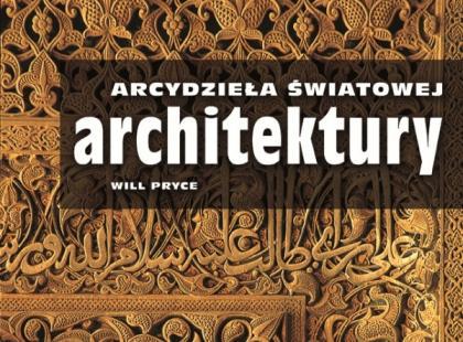 """Recenzja albumu """"Arcydzieła światowej architektury"""""""