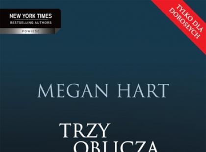 """Recenzja książki """"Trzy oblicza pożądania"""" Megan Hart"""