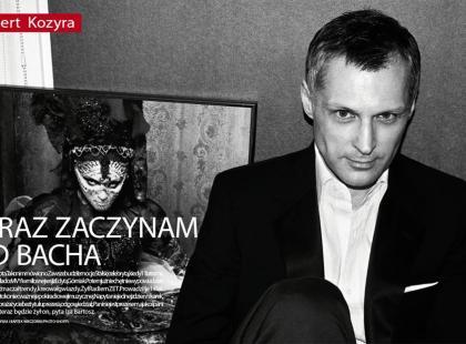 "Robert Kozyra: ""Teraz zaczynam od Bacha"""