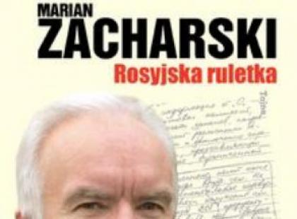 """""""Rosyjska ruletka"""" Marian Zacharski"""