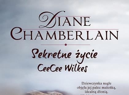 """""""Sekretne życie CeeCee Wilkes"""" Diane Chamberlain"""