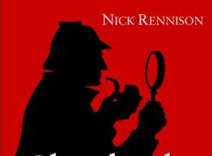 Sherlock Holmes. Biografia nieautoryzowana, Nick Rennison