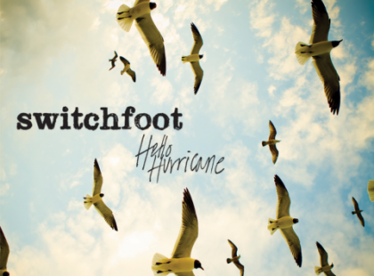 "Switchfoot ""Hello Hurricane"""