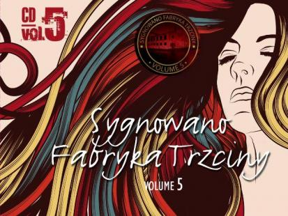 """Sygnowano Fabryka Trzciny"" vol.5"