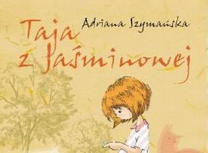 """""""Taja z Jaśminowej"""" Adriana Szymańska"""