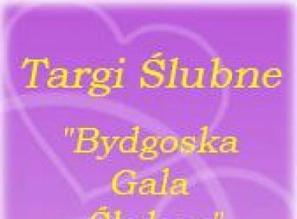 """Targi Ślubne """"Bydgoska Gala Ślubna"""""""
