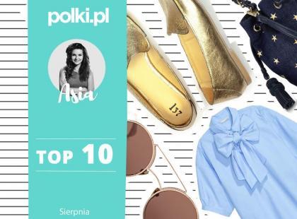 Top 10 sierpnia - wybór redaktor Mody