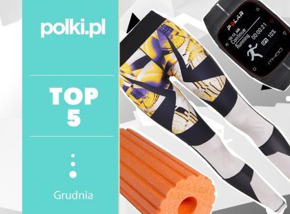 TOP 5 na grudzień - wybór redaktor działu Dieta i Fitness