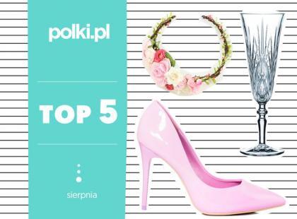 TOP 5 na sierpień - wybór redaktor działu Ślub