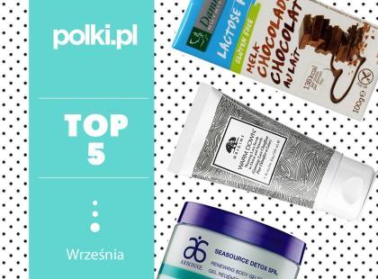 TOP 5 na wrzesień - wybór redaktor diału Dieta i Fitness