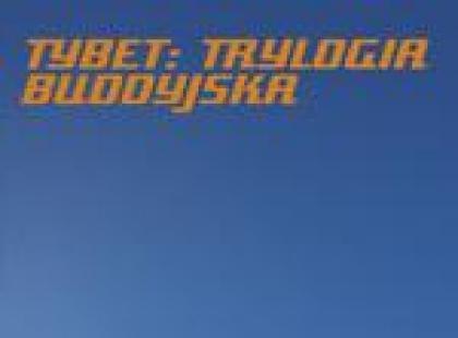 Tybet : Trylogia Buddyjska