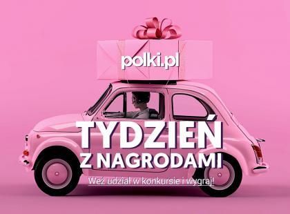 Tydzień z nagrodami na Polki.pl! Weź udział w konkursie i wygraj