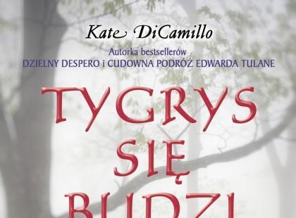 """"""" Tygrys się budzi"""" Kate DiCamillo"""