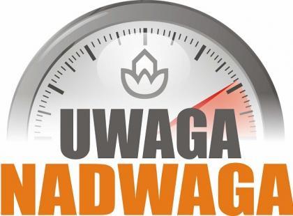 """Uwaga Nadwaga"" – kampania informacyjno-edukacyjna"