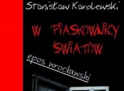 W piaskownicy światów, Stanisław Karolewski