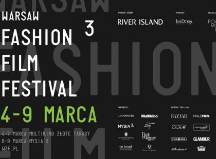 Warsaw Fashion Film Festival  po raz trzeci!