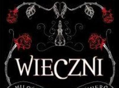 """""""Wieczni"""" - We-Dwoje.pl recenzuje"""