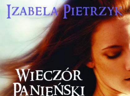 """""""Wieczór panieński"""" Izabela Pietrzyk"""