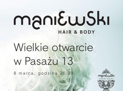Wielkie Otwarcie Maniewski Hair & Body w krakowskim Pasażu 13